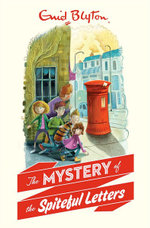 The Mystery of the Spiteful Letters - Enid Blyton