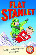 Epic Canadian Expedition : Jeff Brown's Flat Stanley : Flat Stanley Series - Josh Greenhut