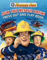 Fireman Sam : Help the Rescue Crew Press-Out and Play Book - Fireman Sam