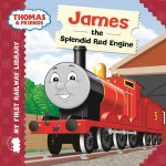 My First Railway Library : James the Splendid Red Engine - Rev. W. Awdry