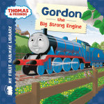 Gordon the Big Strong Engine : My First Railway Library  - Rev. W. Awdry