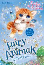 Fairy Animals of Misty Wood : Katie the Kitten - Lily Small