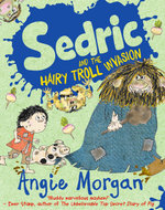 Sedric and the Hairy Troll Invasion : Sedric - Angie Morgan