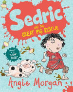 Sedric and the Great Pig Rescue - Angie Morgan