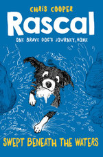 Rascal : Swept Beneath the Waters - Chris Cooper