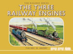 The Three Railway Engines : Classic Thomas the Tank Engine Railway Series - Rev. W. Awdry