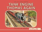 Tank Engine Thomas Again : Classic Thomas the Tank Engine Railway Series - Rev. W. Awdry