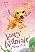 Polly the Puppy : Fairy Animals of Misty Wood Series  - Lily Small