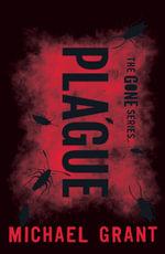 Plague : Gone - Michael Grant