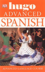 Spanish Advanced : Hugo Language Course - Michael Garrido