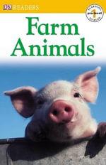 DK Readers : Farm Animals : DK Readers Pre-Level 1 - DK Publishing
