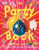 The Party Book : 50 Ideas To Help You Plan A Fun-Packed Party - Jane Bull