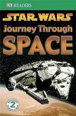 DK Readers : Journey Through Space : DK Readers Level 3 - DK Publishing