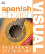 Spanish-English Visual Bilingual Dictionary : Bilingual Visual Dictionary                            Over 6,000 Words and Phases - Dorling Kindersley