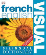 French-English Bilingual Visual Dictionary : Bilingual Visual Dictionary                             Over 6,000 Words and Phases - Dorling Kindersley