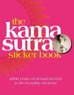 DK Ultimate Sticker Collection : The Kama Sutra : 2000 Years of Sexual Secrets in 80 Reusable Stickers - DK Publishing