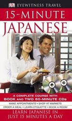 DK Eyewitness Travel 15-Minute Japanese (with CD) : Learn Japanese in Just 15 Minutes a Day - DK Publishing