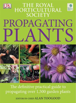 RHS Propagating Plants : Propagating Plants The - Alan R. Toogood