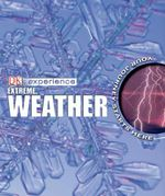 Experience Extreme Weather : Your journey starts here! - John Farndon