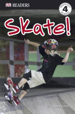 Skate! : DK Readers Level 4 - Amy Junor