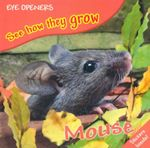 Mouse : See How They Grow - Dorling Kindersley