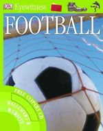 Football : DK Eyewitness - With Free Clipart CD, Wallchart & Website Access - Hugh Hornby