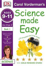 Science Made Easy Life Processes and Living Things : Ages 9-11 Key Stage 2 Bk. 1 - Carol Vorderman