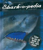 Shark-o-pedia - Dorling Kindersley