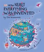 How Nearly Everything Was Invented by the Brainwaves - Dorling Kindersley