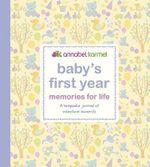 Baby's First Year - Memories for Life : A Keepsake Journal of Milestone Moments - Annabel Karmel