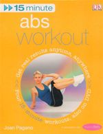 Abs Workout : 15 Minutes Workout And DVD - Get Real Results Anytime, Anywhere - Joan Pagano