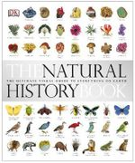 The Natural History Book : The Ultimate Visual Guide to Everything on Earth - DK Publishing