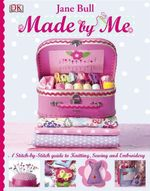 Made by Me : A Book of Lovely Things to Make - Jane Bull