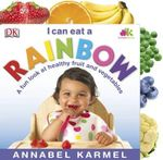 I Can Eat a Rainbow - Annabel Karmel