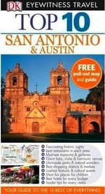 DK Eyewitness Travel Guide : Top 10 San Antonio and Austin - DK Publishing