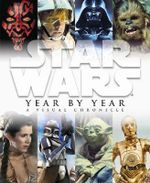 Star Wars Year By Year - Ryder Windham