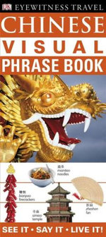DK Eyewitness Travel Visual Phrase Book : Chinese :  See It - Say It - Live It! - DK Publishing