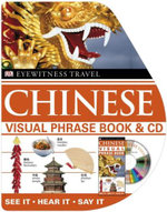 DK Eyewitness Travel Visual Phrase Book : Chinese (with CD) :  See It - Hear It - Say It - DK Publishing