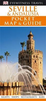 DK Eyewitness Travel Pocket Map and Guide : Seville & Andalucia - DK Publishing