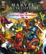 Marvel Encyclopedia : The Definitive Guide to the Characters of the Marvel Universe (Updated and Expanded) The - Dorling Kindersley