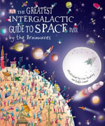 The Greatest Intergalactic Guide to Space Ever... by the Brainwaves - Lisa Swerling