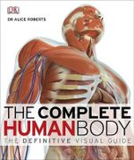 The Complete Human Body - Dr. Alice Roberts