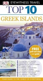 DK Eyewitness Travel Guide : Top 10 Greek Islands - DK Publishing