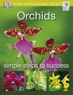Orchids : Simple Steps to Success - Royal Horticultural Society