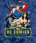 DC Comics Chronicle Year By Year A Visual Chronicle - DK