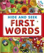 Hide and Seek First Words : 300 first words to find! - Dawn Sirett