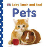 Baby Touch and Feel : Pets : Baby Touch and Feel - DK Publishing