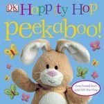 Hoppity Hop Peekaboo! : Peekaboo! - Dorling Kindersley