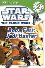 DK Readers Star Wars : Boba Fett : Jedi Hunter : DK Reader Level 2 - DK Publishing