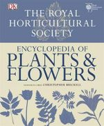 RHS Encyclopedia of Plants and Flowers - Christopher Brickell